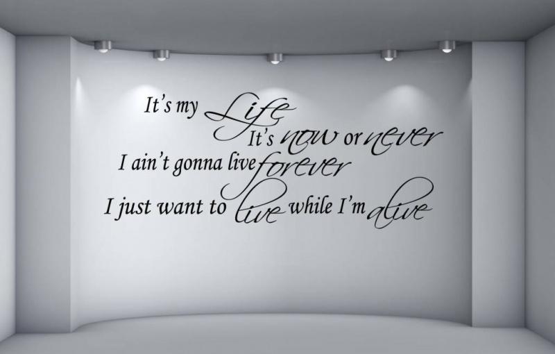 Bon Jovi - It's my life, It's now or never, I ain't gonna live forever, I just wanna live while i'm alive. Muursticker / Interieursticker
