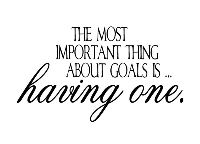 The most important thing about goals is... having one