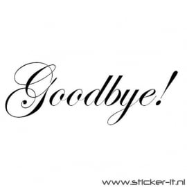 Goodbye! (div. lettertypen, afmetingen en kleuren)