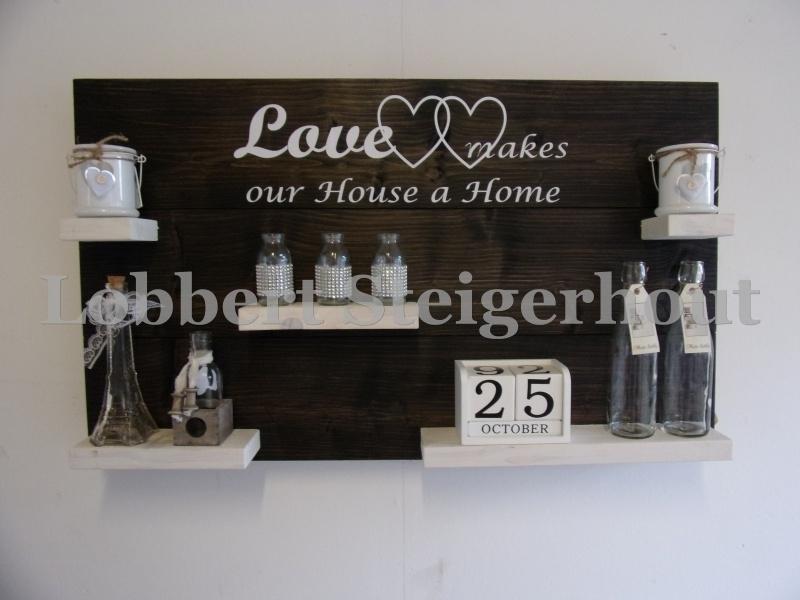 Steigerhouten wandbord 100 x 60 cm, 2 kleuren Love makes our house a home