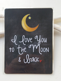 "Tekstbord ""i love you tot the moon and back"""