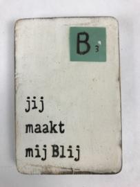 """Magneet hout """"Blij"""""""