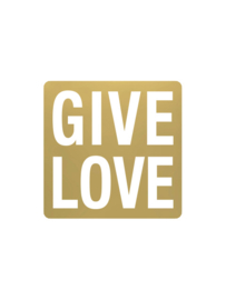 Sticker | Sluitzegel | GIVE LOVE | GOUD