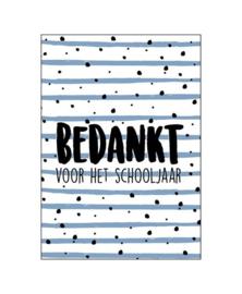Wenskaart   BEDANKT VOOR HET SCHOOLJAAR