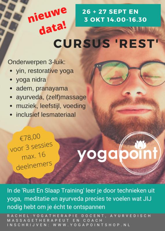 Cursus 'R.E.S.T.' - Yoga Point Den Bosch - 26 + 27 sept en 3 okt- 14.00-16.30 u - Rachel Vloet