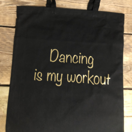 Tas met de tekst Dancing is my workout