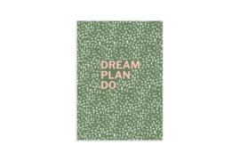Schriftje A6 - Dream plan do