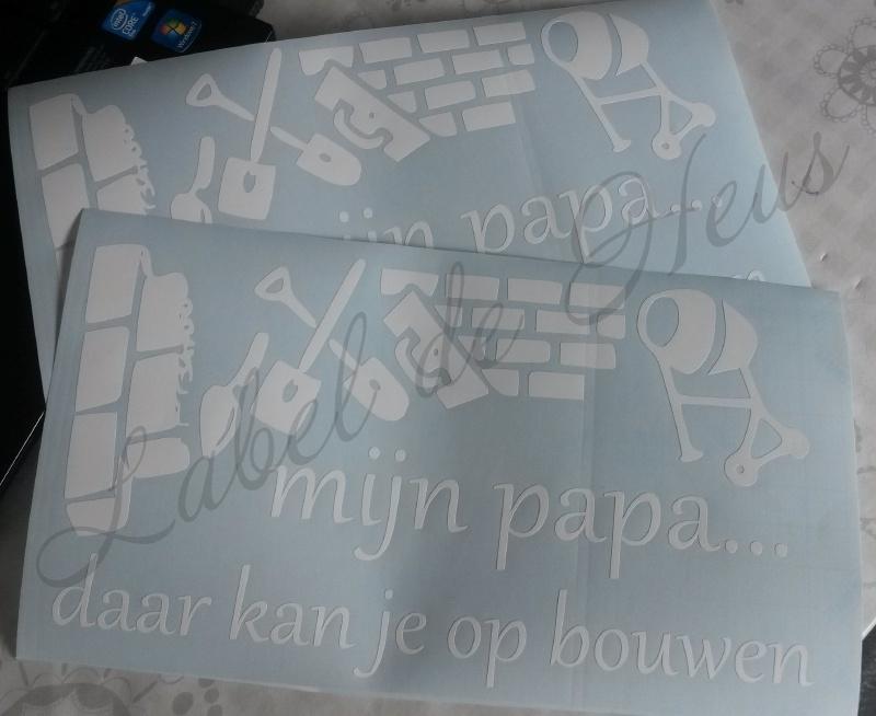 Mijn papa daar kan je op bouwen (Sticker)