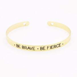 Armband - Quote Cuff Bracelet - Be Brave, Be Fierce - Gold