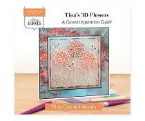 tina's 3D flowers a groovi inspirational guide