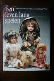 Een leven lang spelen. Het verzamelen van Antieke poppen Catharina van Eijk-Prasing uitgever Cantecleer (art.nr. 090)