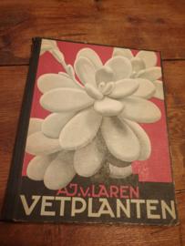 Plaatjesalbum vetplanten 1932 Verkade