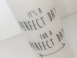 Witte stompkaars 'It's a perfect day'