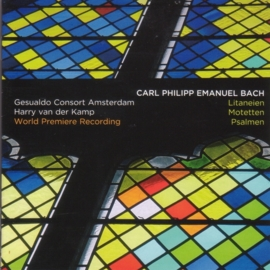 Carl Philipp Emanuel Bach (1714-1788): Litaneien, Motetten & Psalmen
