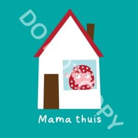 Mama thuis (act.)