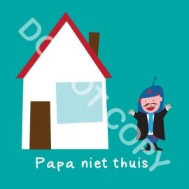 Papa niet thuis (act.)