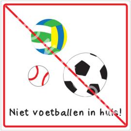 Niet voetballen in huis! (HR)