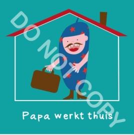Papa werkt thuis (act.)