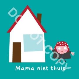 Mama niet thuis (act.)