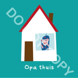 Opa thuis (act.)