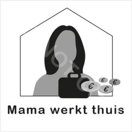 ZW/W - Mama werkt thuis