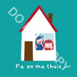Pa en ma thuis (act.)