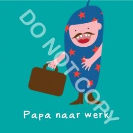 Papa naar werk (act.)