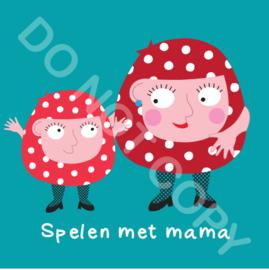 Spelen met mama/Mia (act.)