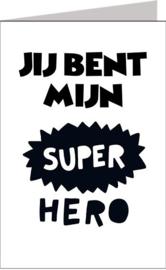 Jij bent mijn super hero