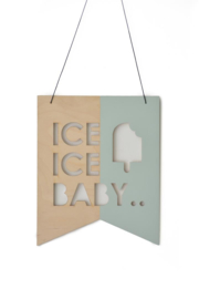 WALL SHIELD/ VLAG 'ICE ICE BABY'