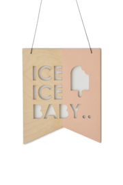 WALL SHIELD/ VLAG 'ICE ICE BABY'