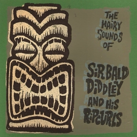 "Sir Bald Diddley & His Ripcurls - The Hairy Sounds Of.. (Lim. linocut serie 7"")"