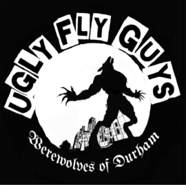 Ugly Fly Guys - Werewolves Of Durham