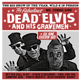 "Dead Elvis & His Gravemen- Six bonecrackin' hits! (10"")"