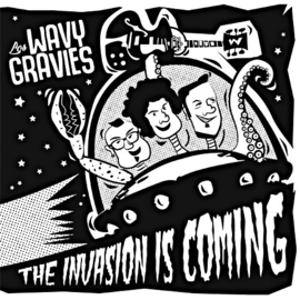 "Los wavy Gravies - The invasion is coming (7"")"