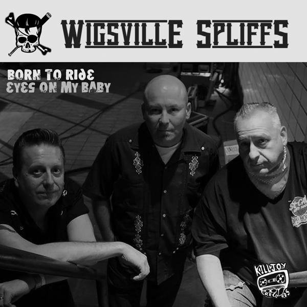 Wigsville Spliffs - Born To Ride / Eyes On My Baby 7""