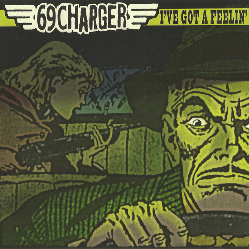 69 Charger - I've got a feelin' 7""