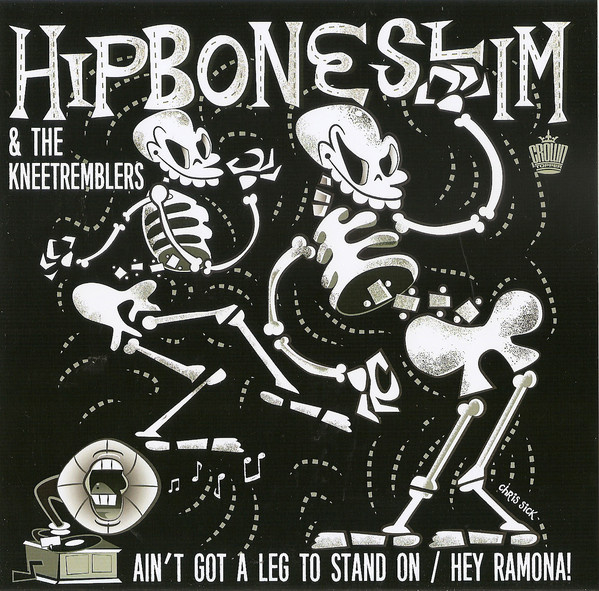 Hipbone Slim & The Kneetremblers - Ain't got a leg to stand on 7""