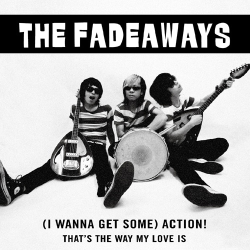 The fadeaways - (I Wanna Get Some) Action! 7""
