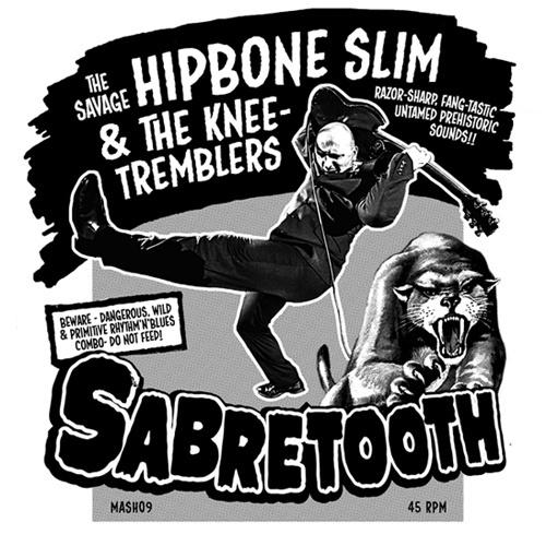 "Hipbone Slim -Sabretooth (7"")"