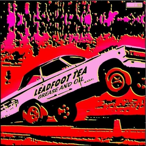"""Leadfoot Tea - Grease and Oil 7"""""""