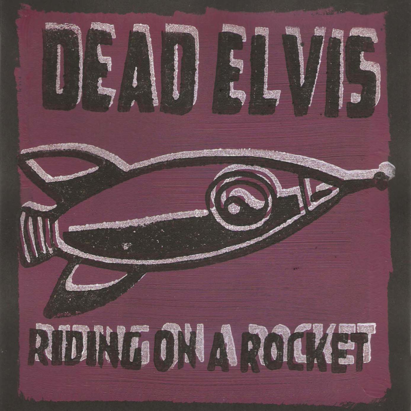 "Dead Elvis - Riding on a rocket (lim. linocut serie split 7"")"