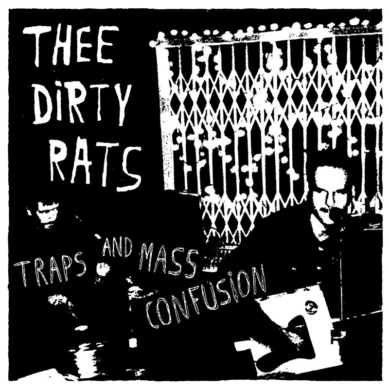 Thee Dirty Rats -  Traps and Mass Confusion 7""