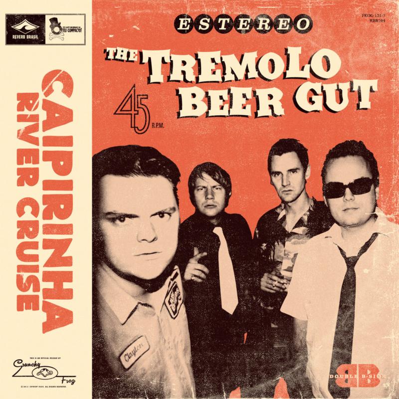 "The Tremelo Beer Gut -  Caipirinha River Cruise / A Minha Menina 7"""