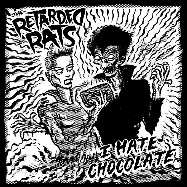The Retarded Rats - I hate chocolate 7""