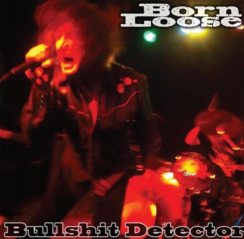 "Born Loose - Bullshit Detector 7"""