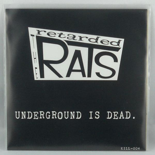 The Retarded Rats - Underground is dead 7""