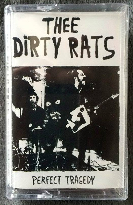 Thee Dirty Rats - Perfect Tragedy