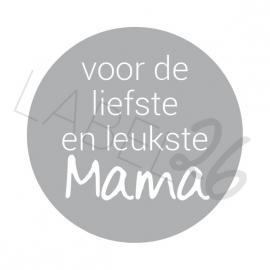 Voor de liefste en leukste mama