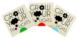 Grow your thoughts  - Laat jouw wensen uitkomen